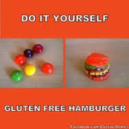 Modern expressions - meme. Pic of hamburger made with sweets. Says DO IT YOURSELF GLUTEN-FREE HAMBURGER.